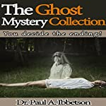 The Ghost Mystery Collection: You Decide the Ending! | Paul Ibbetson