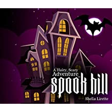 A Hairy, Scary Adventure on Spook Hill: with the Spook Hill Club