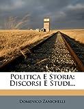 img - for Politica E Storia: Discorsi E Studi... (Italian Edition) book / textbook / text book