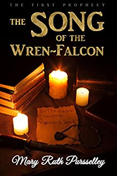 The Song of the Wren-Falcon: The First Prophecy (The Adelfian Prophecies Book 1) by [Pursselley, Mary Ruth]