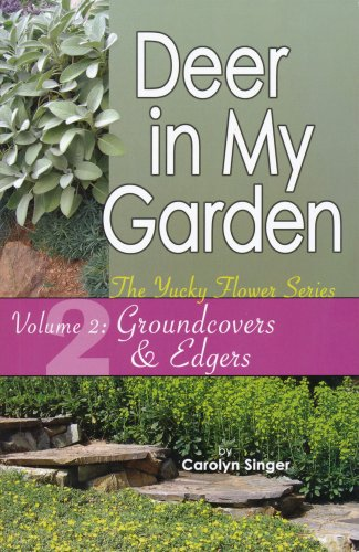 Deer in My Garden Volume 2: Groundcovers & Edgers (Yucky Flower Series)