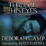 Through His Eyes: Mind's Eye, Book 1 | Deborah Camp
