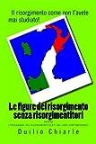 Le Figure Del Risorgimento Senza Risorgimentitori, Duilio Chiarle, 1496147138
