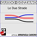 Le Due Strade [The Two Roads] | Guido Gustavo Gozzano