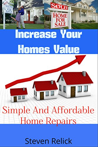How To Increase The Value Of Your House – Simple Home Repairs Any Homeowner Can Do (Home Renovation, Home Improvement, Home Remodeling, Home Repair)