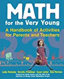 Math for the Very Young: A Handbook of Activitiesfor Parents and Teachers
