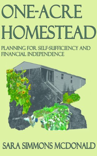 One Acre Homestead: Planning for self-sufficiency by [McDonald, Sara Simmons]