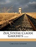Zur Syntax Claude Gauchets, Christian Sch?Fer, 1279580143