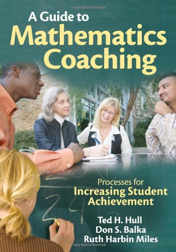 A Guide to Mathematics Coaching: Processes for Increasing Student Achievement