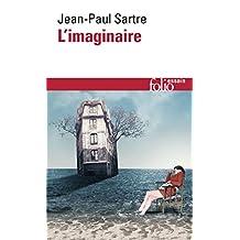 L'imaginaire. Psychologie phénoménologique de l'imagination (Folio Essais t. 47) (French Edition)