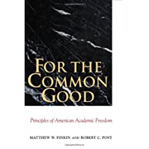 For the Common Good: Principles of American Academic Freedom
