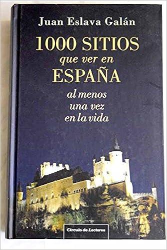 1000 Sitios Que Ver En España Al Menos Una Vez En La Vida: Amazon ...