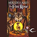 The Fire Rose Audiobook by Mercedes Lackey Narrated by Kate Black-Regan
