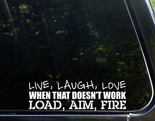Sweet Tea Decals Live, Love, Laugh When That Doesn't Work Load, Aim, Fire - 8 3/4