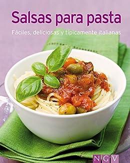 Salsas para pasta: Nuestras 100 mejores recetas en un solo libro (Spanish Edition)