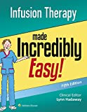 Infusion Therapy Made Incredibly Easy (Incredibly Easy! Series)