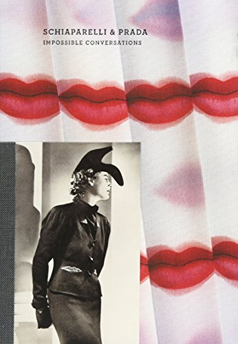 Schiaparelli & Prada: Impossible Conversations (Metropolitan Museum, New York: Exhibition Catalogues)