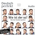 Deutsch perfekt Audio - Wie ist der so? Über den Charakter sprechen. 3/2015 |  div.