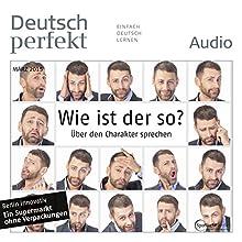 Deutsch perfekt Audio - Wie ist der so? Über den Charakter sprechen. 3/2015 Audiobook by  div. Narrated by  div.
