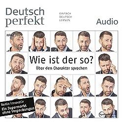 Deutsch perfekt Audio - Wie ist der so? Über den Charakter sprechen. 3/2015