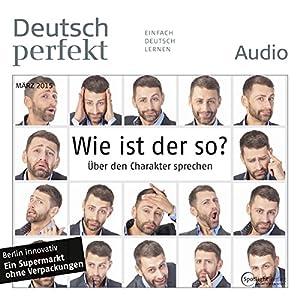 Deutsch perfekt Audio - Wie ist der so? Über den Charakter sprechen. 3/2015 Audiobook