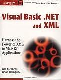 Visual Basic.NET and XML, Rod Stephens and Brian Hochgurtel, 047112060X