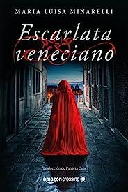 Escarlata veneciano (Misterios venecianos nº 1) (Spanish Edition)
