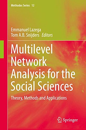Multilevel Network Analysis for the Social Sciences: Theory, Methods and Applications (Methodos Series)
