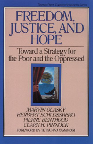 Freedom, Justice and Hope: Toward a Strategy for the Poor and the Oppressed (Turning Point Christian Worldview Series)