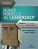Nuovi modelli di leadership. Motivare e coinvolgere i collaboratori