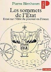 Les sommets de l'etat / essai sur l'elite du pouvoir en France