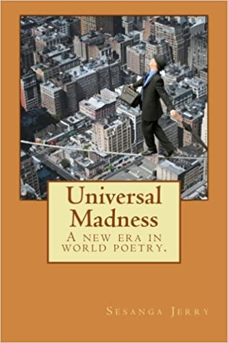 acd32481fe0 Universal Madness  A new era in world poetry.  Sesanga Jerry   9781492901594  Amazon.com  Books