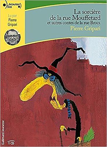 La Sorciere De La Rue Mouffetard Et Autres Contes De La Rue