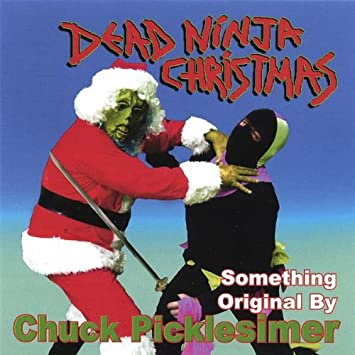 Dead Ninja Christmas by Chuck Picklesimer