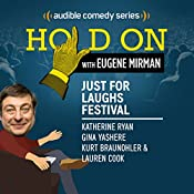 Ep. 8: Just For Laughs Festival: Katherine Ryan, Gina Yashere, Kurt Braunohler and Lauren Cook (Hold On with Eugene Mirman) | Eugene Mirman, Katherine Ryan, Gina Yashere, Kurt Braunholer, Lauren Cook