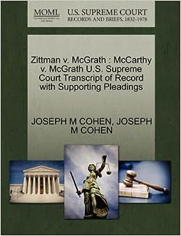 Book Zittman v. McGrath: McCarthy v. McGrath U.S. Supreme Court Transcript of Record with Supporting Pleadings