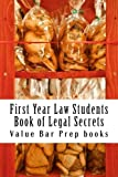 First Year Law Students Book of Legal Secrets: Easy Law School Semester Reading - LOOK