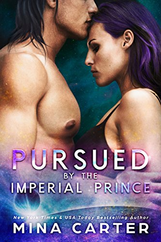 Pursued by the Imperial Prince by Mina Carter
