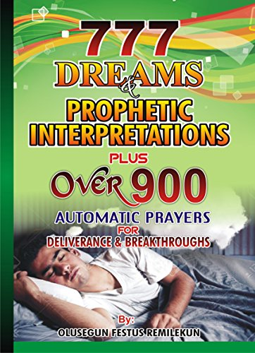 777 dreams and prophetic interpretations plus over 900 automatic 777 dreams and prophetic interpretations plus over 900 automatic prayers for deliverance and breakthroughs by fandeluxe Image collections