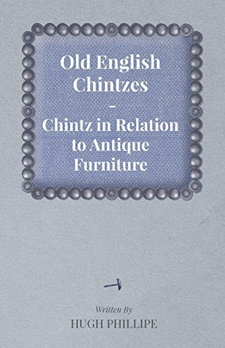 Old English Chintzes - Chintz in Relation to Antique (Chintz Antique)