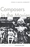Composers in the Movies : Studies in Musical Biography, Tibbetts, John C., 0300106742