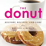 The Donut: History, Recipes, and Lore from Boston to Berlin