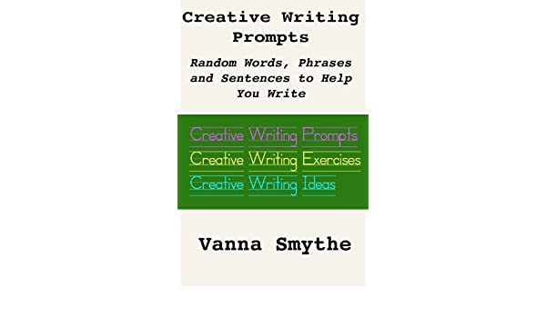 Creative Writing Prompts: Random Words, Phrases and Sentence
