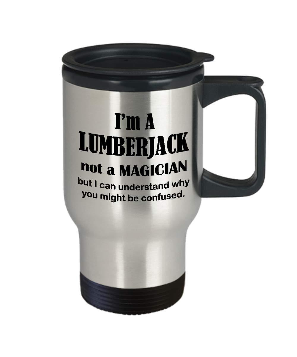 Travel Mug Appreciation Gift for Lumberjack - I Am Not A Magician - Men Women Logging Wood Tree Log Hog Coffee Tumbler Cool Trucker Truck Catty River Timber Cutter Lumberjill Funny Cute Gag by Art by Chelsydale (Image #2)
