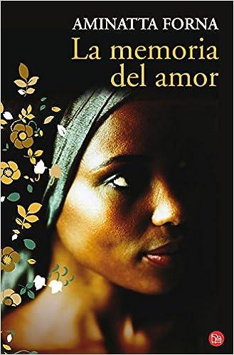 Amazon Com La Memoria Del Amor The Memory Of Love Narrativa