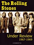 The Rolling Stones: Under Review 1967-1969