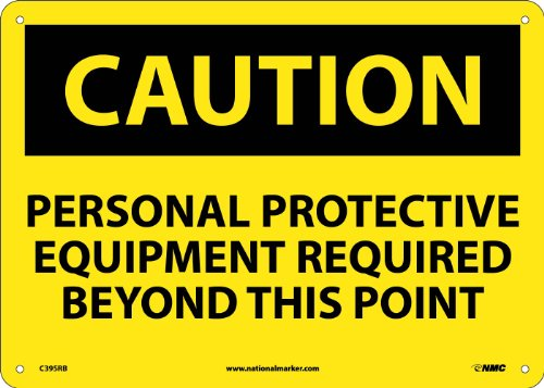 """NMC C395RB OSHA Sign, """"CAUTION PERSONAL PROTECTIVE EQUIPMENT REQUIRED BEYOND THIS POINT"""", 14"""" Width x 10"""" Height, Rigid Plastic, Black On Yellow"""