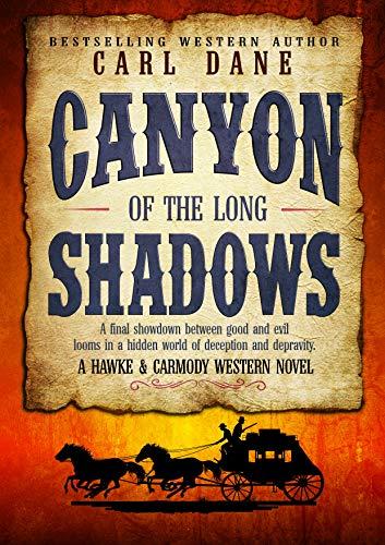 Canyon of the Long Shadows (A Hawke & Carmody Western Novel Book 2)