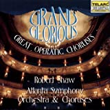 Grand & Glorious: Great Operatic Choruses