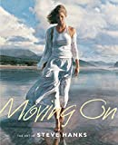 Moving On: The Art of Steve Hanks